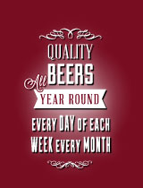 Quality Beers all yesr round - every day of every week of each month!